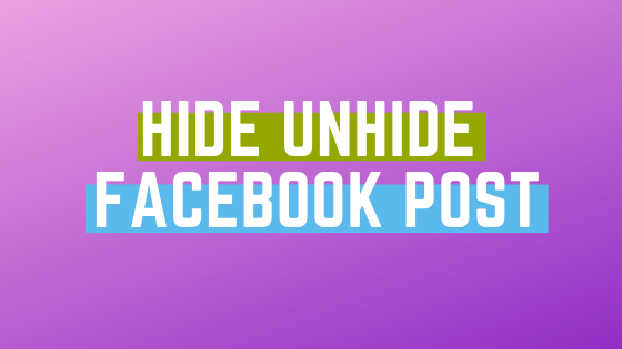 How To Unhide A Post On Facebook<br/>