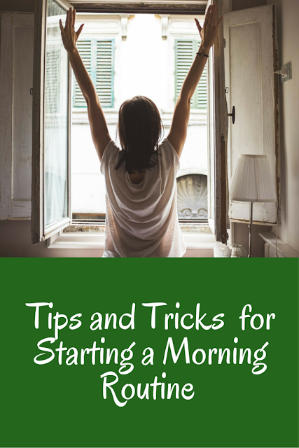 Tips and tricks for starting a morning routine