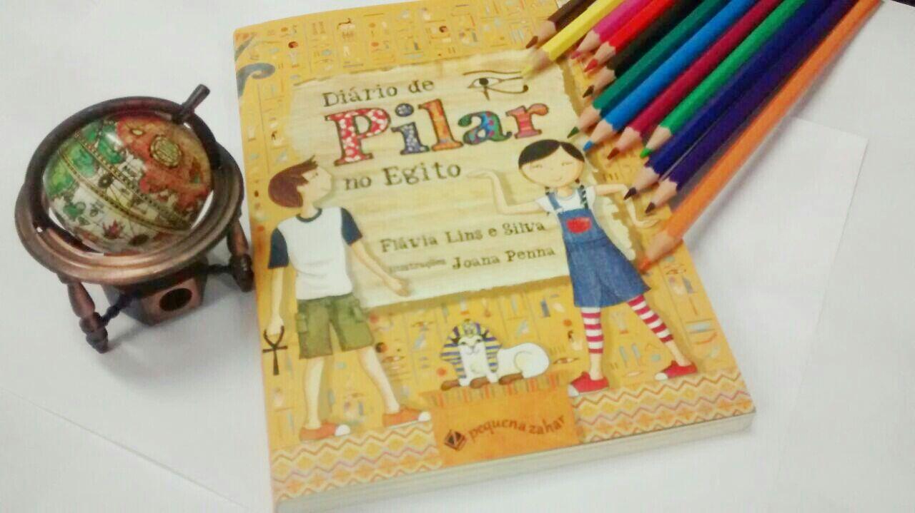Editora Zahar: Diário de Pilar no Egito  -  Flávia Lins e Silva