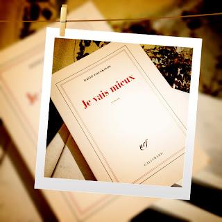 Je vais Mieux de David Foenkinos paru chez Gallimard