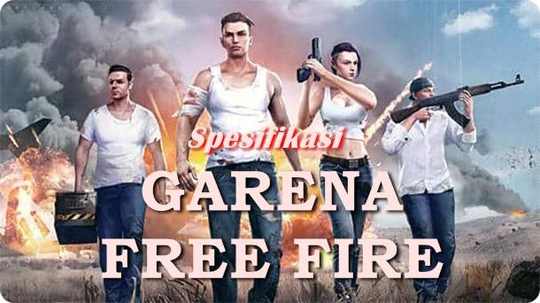 Spesifikasi Garena Free Fire Untuk Android dan iOS
