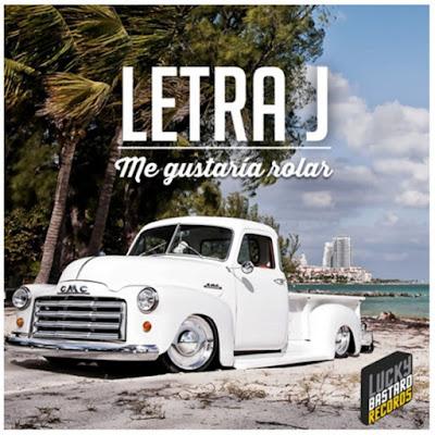 Letra J - Me Gustaría Rolar (Single) [2016]