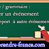 Langue / grammaire : Situer un événement par rapport  à autre événement