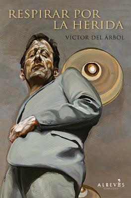 Respirar por la herida - Víctor del Árbol (2013)