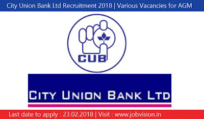 City Union Bank Ltd Recruitment 2018