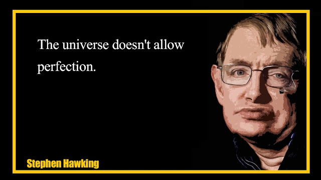 The universe doesn't allow perfection Stephen Hawking quotes