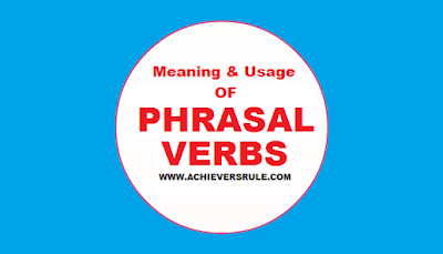 Meaning & Uses of Phrasal Verbs