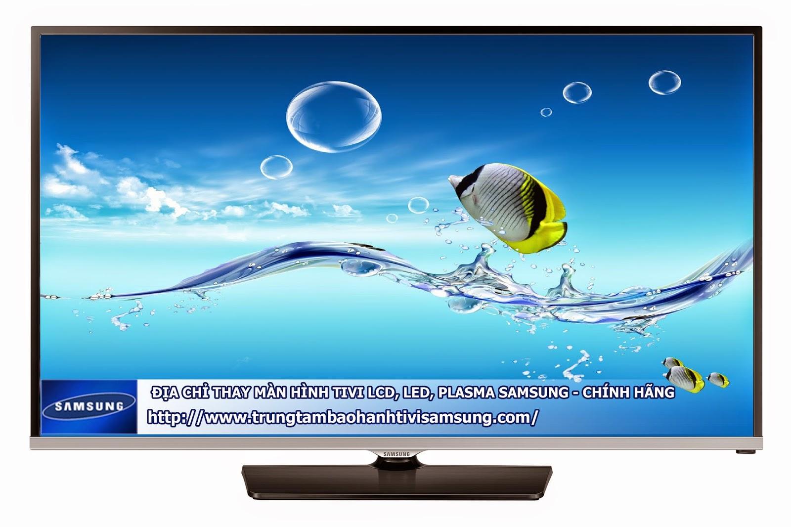 Thay màn hình tivi led, lcd, plasma Samsung - Chính hãng