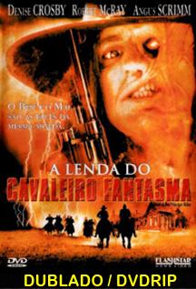 Assistir A Lenda do Cavaleiro Fantasma Dublado (2002)