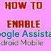 Android Mobile Me Google Assistant Ko Enable Kaise Karte Hai