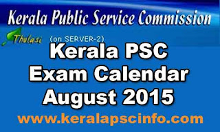 Kerala PSC Exam Time Table august 2015, Kerala PSC Exam calendar august 2015, psc exam calendar 2015, download hall ticket 2015