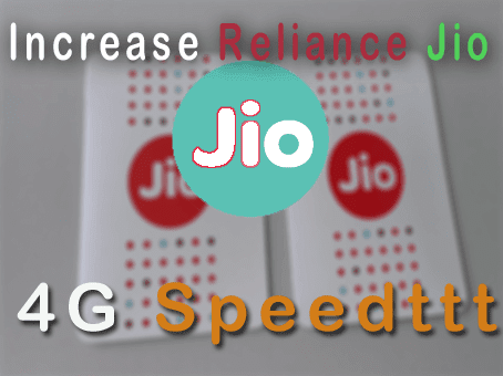 Easy ways to increase jio 4G speed