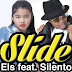 New Music: Els – Slide Featuring Silento | @elisakhagia