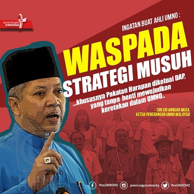 Jangan Terperangkap Dalam Strategi Musuh - Annuar Musa #TSAM #DAP #PakatanHarapan