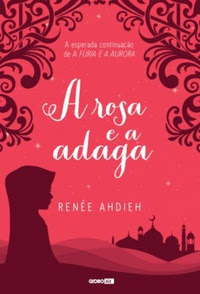 [Resenha] A Rosa e a Adaga #02 - Renée Ahdieh
