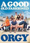 Buổi Thác Loạn Cuối Cùng - A Good Old Fashioned Orgy