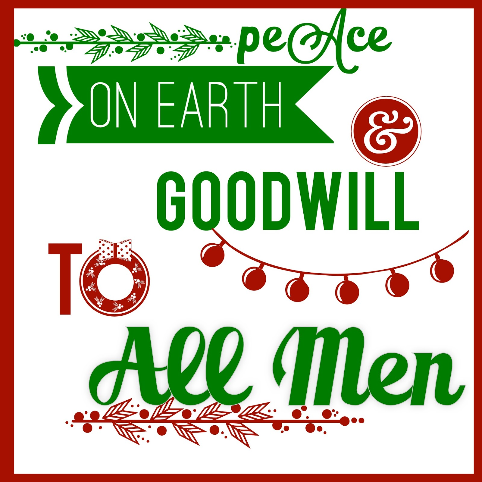 Peace on earth and goodwill to all men free christmas printable