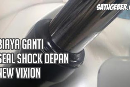 Biaya Ganti Seal Shock Depan New Vixion