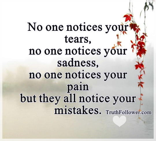 Quotes About People Who Notice: Everyone Notices Your Mistakes