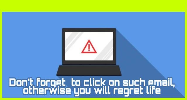 5-most-dangerous-emails-you-can-get-never-click-on-it