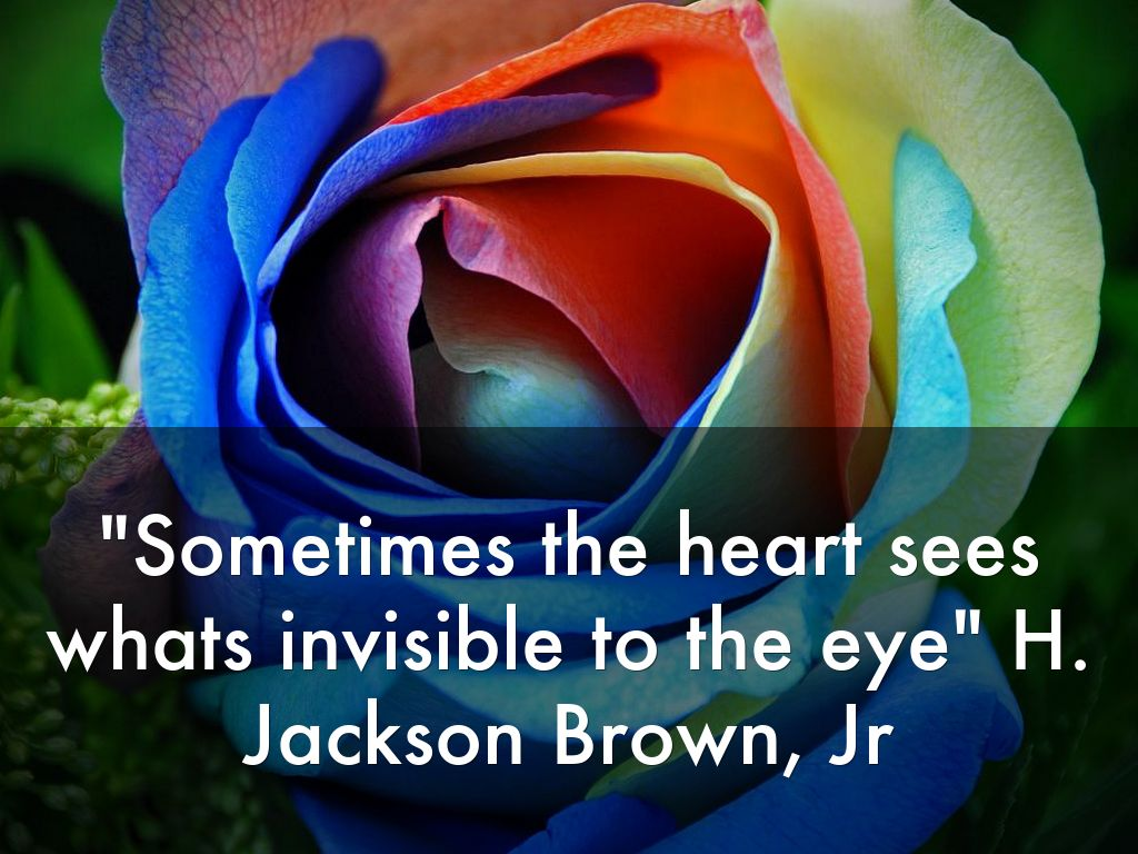 Sometimes The Heart Sees What Is Invisible To The Eye Love Quotes