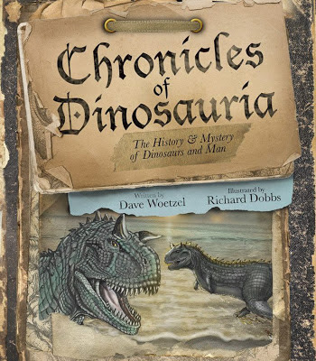 """Chronicles of Dinosauria"" by Dave Woetzel, with outstanding illustrations by Richard Dobbs."
