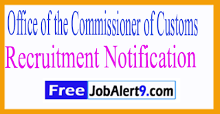 Office of the Commissioner of Customs Recruitment Notification 201 Last Date 14-07-2017