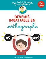 http://www.lalibrairiedesecoles.com/produit/les-bons-conseils-devenir-imbattable-en-orthographe/
