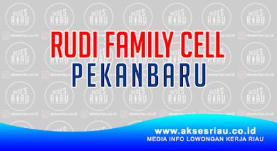 Lowongan Rudi Family Cell Pekanbaru April 2018
