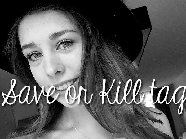 Save or Kill | Tag
