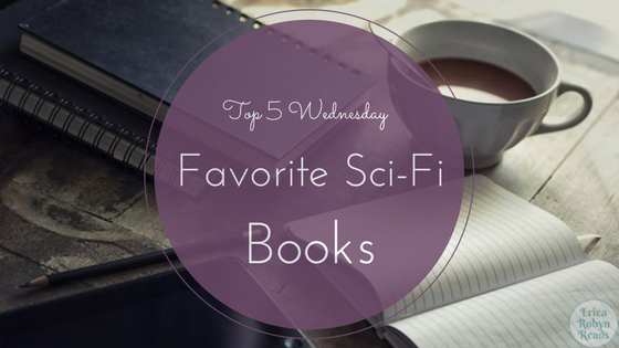 [Top 5 Wednesday] My Favorite Science Fiction Books