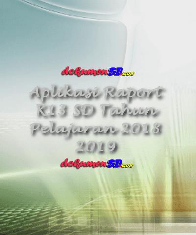 Aplikasi Raport K13 SD Tahun Pelajaran 2018 2019