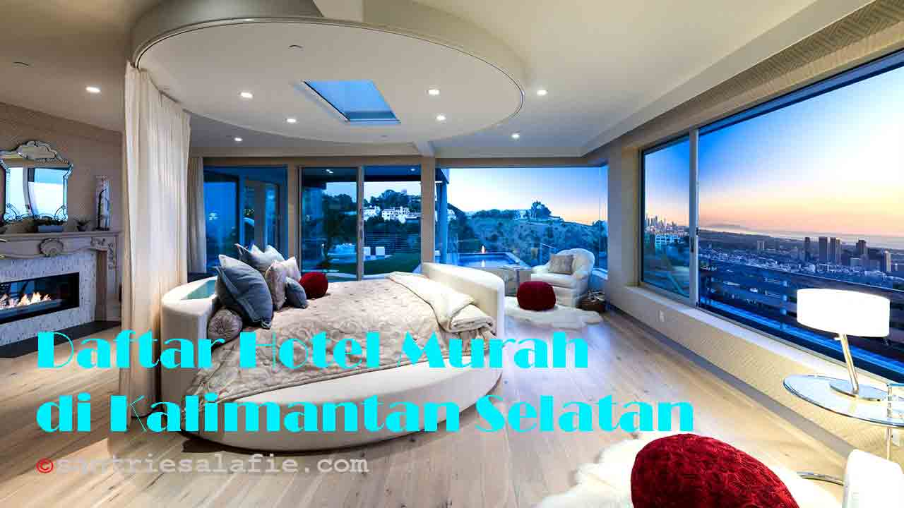 Daftar Hotel Murah di Kalimantan Selatan by Santrie Salafie