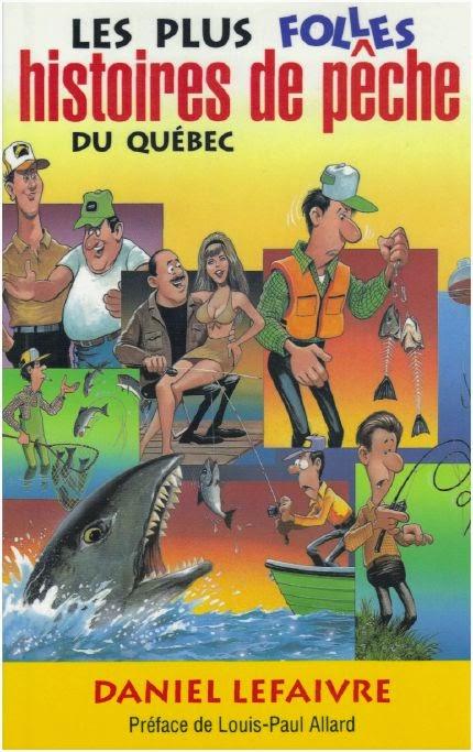 Histoires de pêche, blogue de pêche, Daniel Lefaivre, Parlons pêche