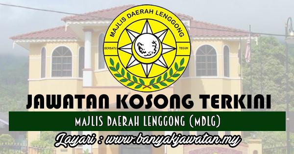 Jawatan Kosong 2017 di Majlis Daerah Lenggong (MDLg) www.banyakjawatan.my