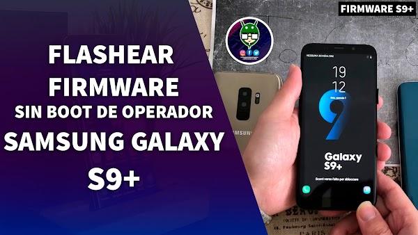 Flashear Rom Stock Firmware Sin Logo de Operador Samsung Galaxy S9 +    Desbrickear tu Dispositivo Samsung Galaxy S9+