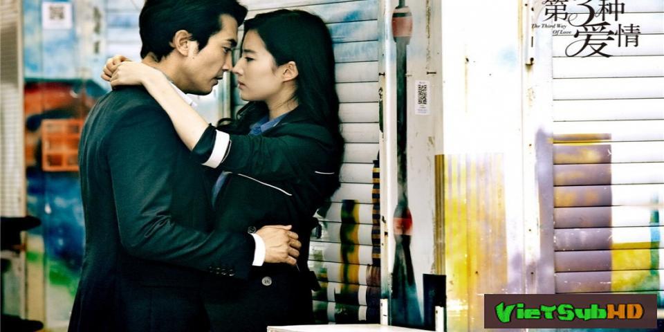 Phim Loại tình yêu thứ 3 VietSub HD | The Third Way Of Love 2015