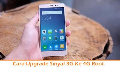 Cara Upgrade Sinyal 3G Ke 4G Root (Termudah.com)