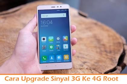 Cara Upgrade Sinyal 3G Ke 4G Root dengan 12 Langkah Mudah