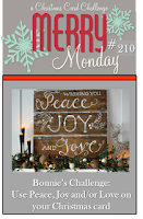 http://merrymondaychristmaschallenge.blogspot.com/2016/06/merry-monday-210-peace-joy-love.html