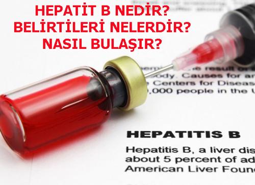 HEPATİT B NEDİR? BELİRTİLERİ NELERDİR? NASIL BULAŞIR?