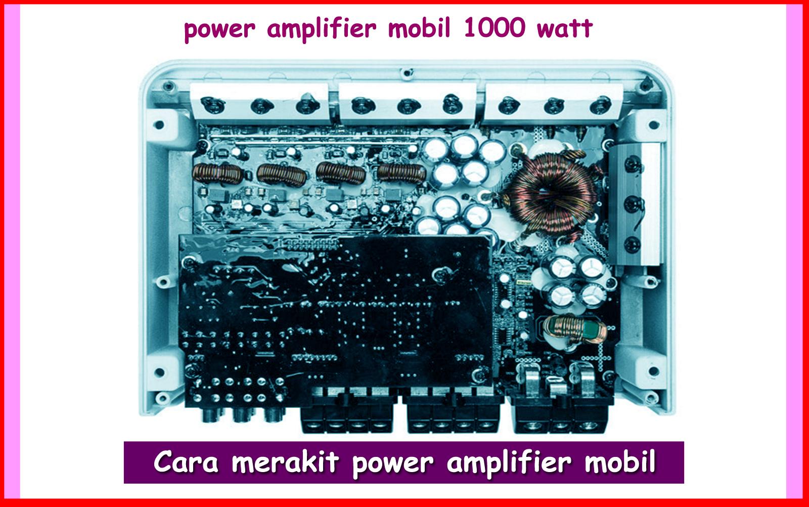 Cara Merakit Power Amplifier Mobil 1000 Watt 200 For Car By 2sc2922 2sa1216