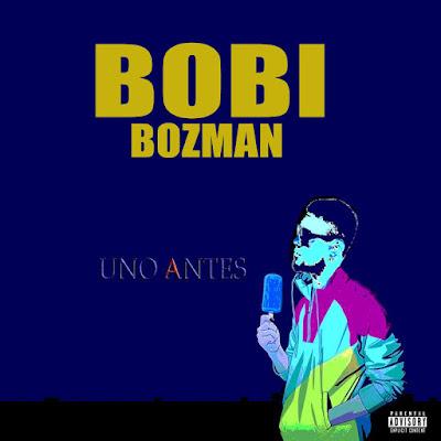 Bobi Bozman - Uno Antes