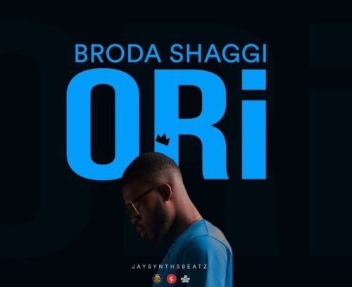 [Download Music] Broda Shaggi - Ori