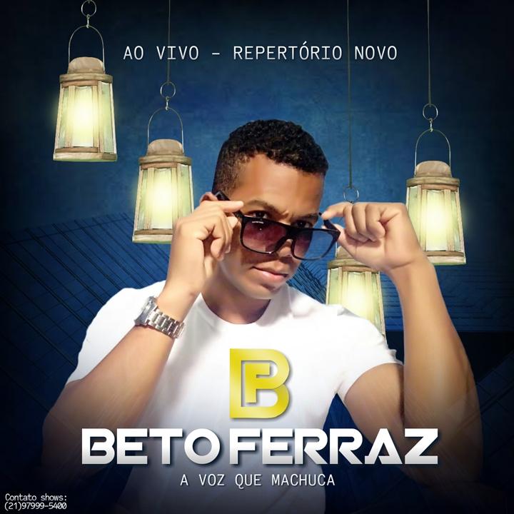 Beto Ferraz - A Voz que machuca