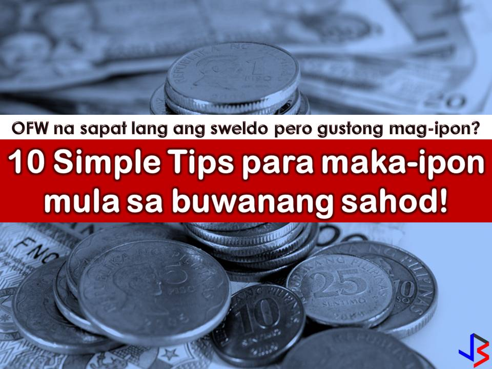For Overseas Filipino Workers (OFWs), saving money from monthly salary is not easy especially if you are earning just enough for your family and your needs. We all know that many OFWs are living from paycheck to paycheck because the big amount of their earning will go as remittances to their families back home