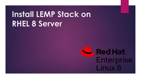 Install LEMP Stack on RHEL 8 Server