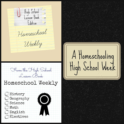 From the High School Lesson Book on Homeschool Weekly at Homeschool Coffee Break @ kympossibleblog.blogspot.com