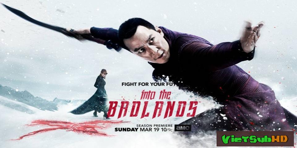 Phim Vùng Tử Địa (phần 2) Hoàn Tất (10/10) VietSub HD   Into The Badlands (season 2) 2017