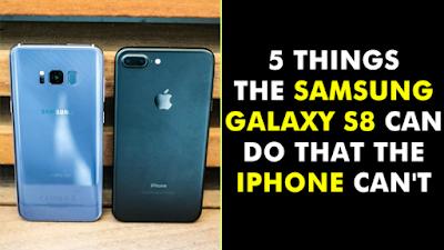 5 Kelebihan Samsung S8 Yang Tak Bisa Ditemukan Di iPhone